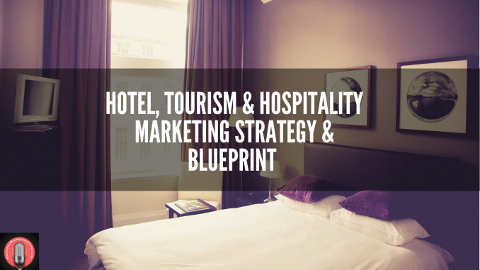 Hotel-Tourism-Hospitality-Marketing-Strategy-Blueprint-for-2016-3-678x381