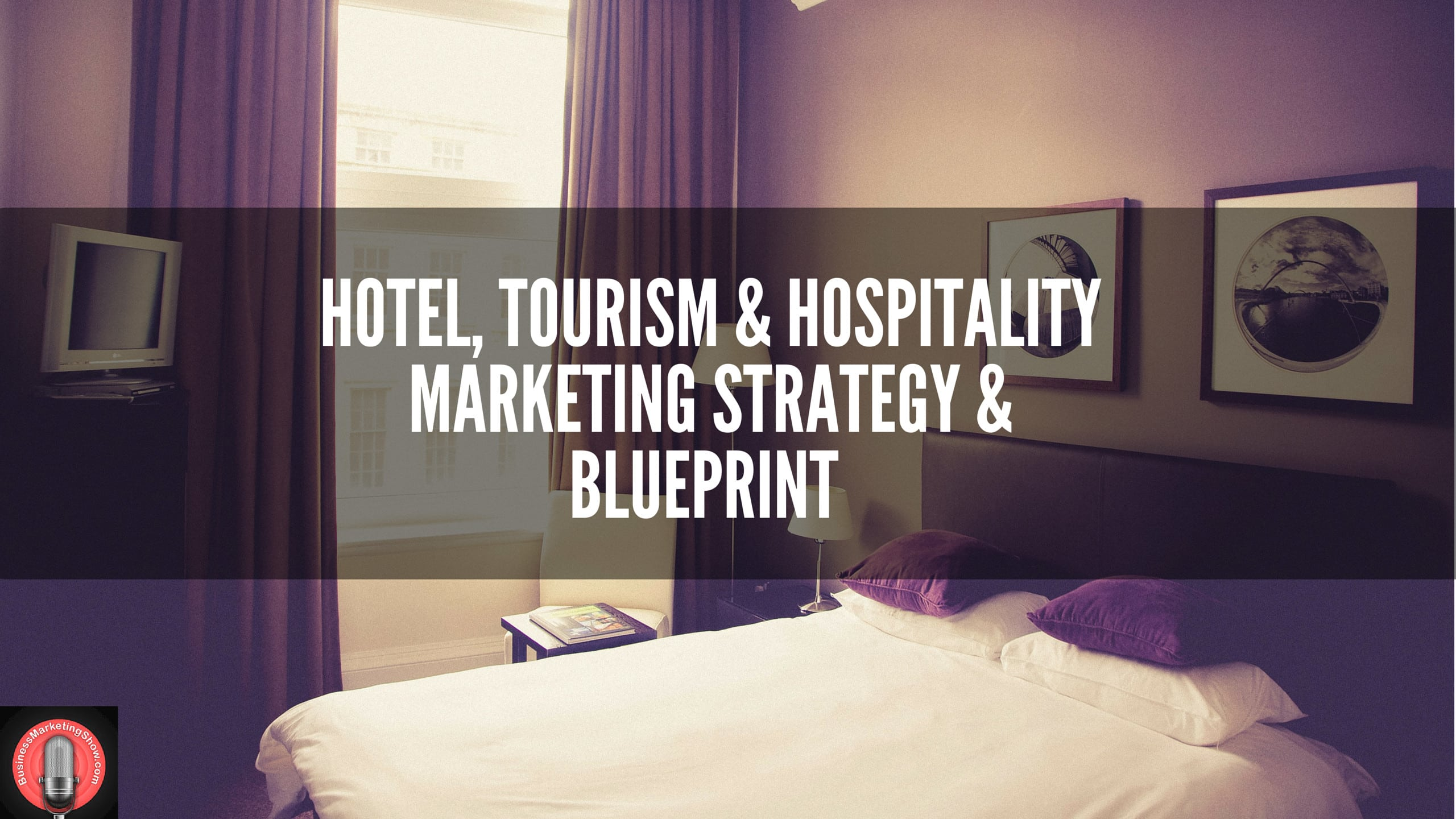 Hotel Hospitality and Tourism Online Marketing Strategy