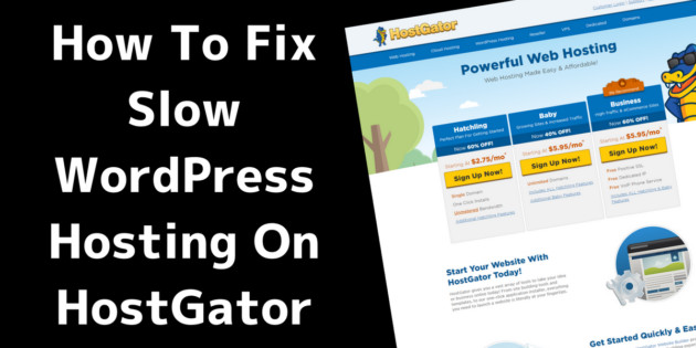 How to Fix Slow WordPress Hosting on HostGator