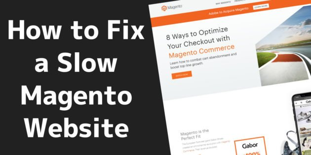 How to Fix Slow Magento In 7 Steps (v1 9 AND v2 x Speed Optimization)