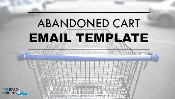 Abandoned Cart Email Template One That Works