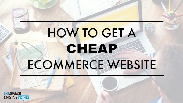 how-to-get-a-cheap-online-ecommerce-store