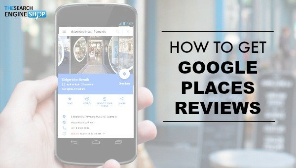 How to get Google Places reviews to help your SEO strategy
